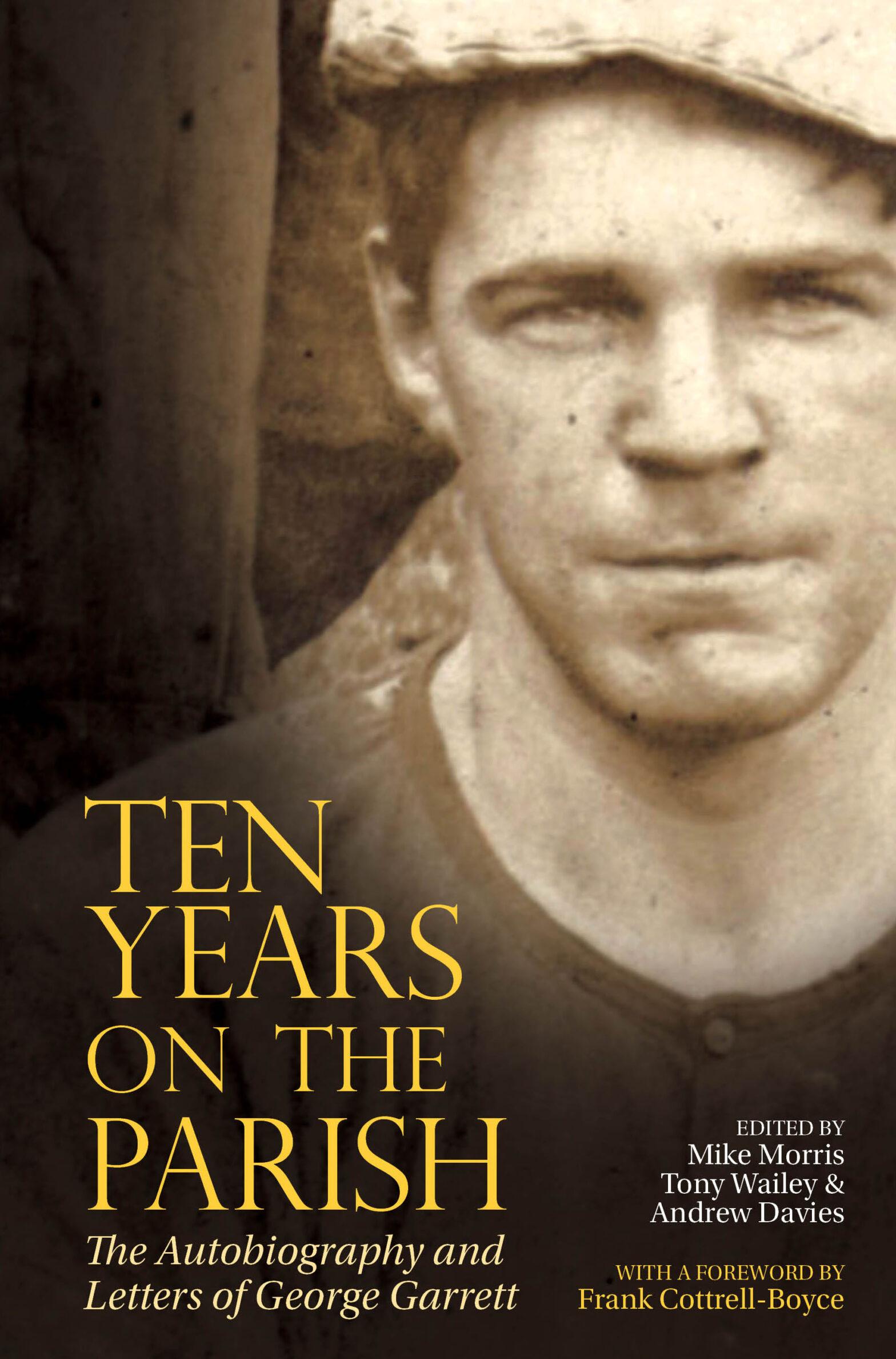 Ten Years On The Parish by George Garrett